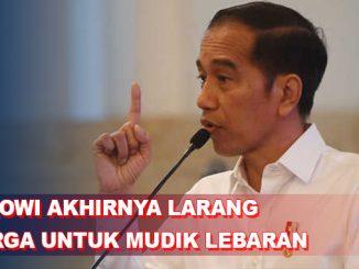 [BREAKING NEWS] Jokowi Akhirnya Larang Warga Mudik Lebaran