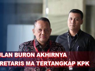 Setelah 3 Bulan Buron, KPK Berhasil Tangkap Mantan Sekretaris MA Nurhadi